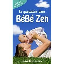 Le quotidien d'un Bébé Zen (Bébé Zen, Maman Cool) (French Edition)