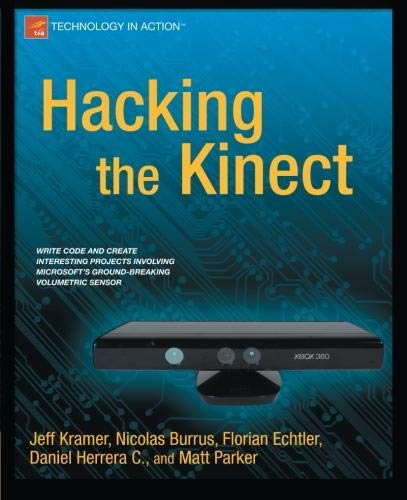 Hacking the Kinect (Technology in Action) por Jeff Kramer