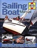 Sailing Boat Manual: Buying, using, maintaining and repairing sailing dinghies and small sail cruisers - J H Haynes & Co Ltd - amazon.co.uk