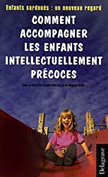 Comment accompagner les enfants intellectuellement précoces : Enfants surdoués : un nouveau regard