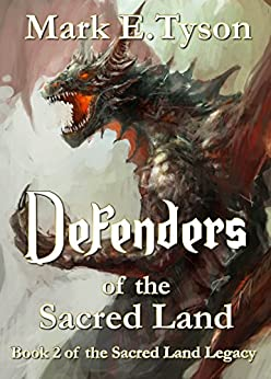 Defenders of The Sacred Land: Book 2 of the Sacred Land Legacy (English Edition) von [Tyson, Mark E]