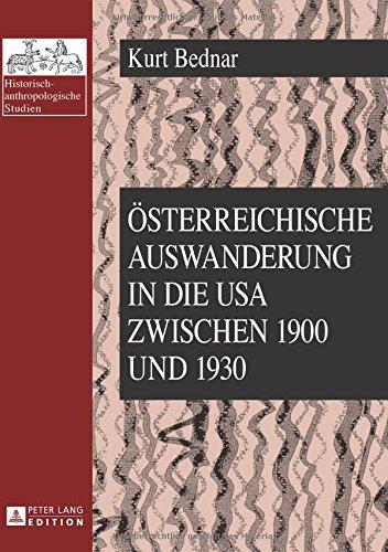 Österreichische Auswanderung in die USA zwischen 1900 und 1930 (Historisch-anthropologische Studien / Schriftenreihe des Instituts für Historische Anthropologie in Wien)