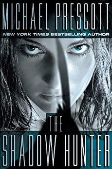 The Shadow Hunter par [Prescott, Michael]