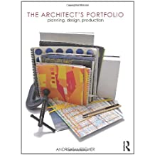 The Architect's Portfolio: Planning, Design, Production by Andreas Luescher (2010-06-04)