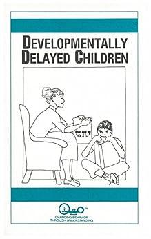 Developmentally Delayed Children (Child Psychology Book 7) (English Edition) par [Brown, Waln K., Sandra Grove Dykes]