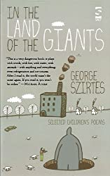 [ In The Land Of The Giants Selected Children'S Poems ] By Szirtes, George ( Author ) Sep-2012 [ Paperback ] In the Land of the Giants Selected Children's Poems