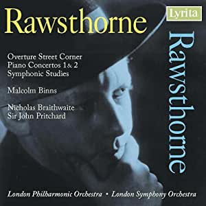 Alan Rawsthorne : Overture Street Corner - Piano Concertos 1 & 2 - Symphonic Studies