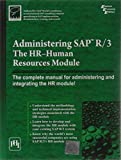 Administering SAP R/3: The HR-Human Resource Module