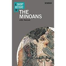 A Short History of the Minoans (I.B. Tauris Short Histories)