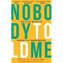 Nobody Told Me: Poetry and Parenthood (English Edition)