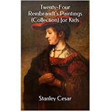 Twenty-Four Rembrandt's Paintings (Collection) for Kids (English Edition)