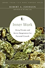 Inner Work: Using Dreams and Active Imagination for Personal Growth (English Edition) Kindle Ausgabe