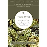 Inner Work: Using Dreams and Active Imagination for Personal Growth (English Edition)
