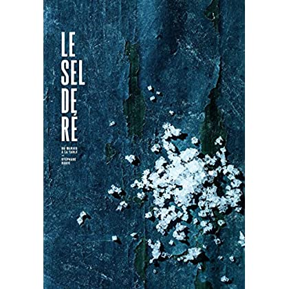 Le sel de ré, du marais à la table