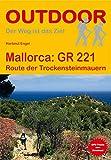Mallorca GR 221: Route der Trockensteinmauern (Der Weg ist das Ziel) - Hartmut Engel
