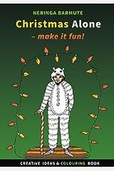 Christmas Alone: Make it fun!: Creative ideas and colouring book (Creative Seagull Colouring Books) Paperback