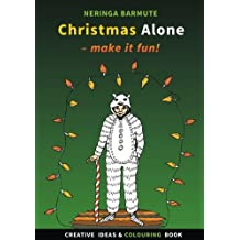 Christmas Alone: Make it fun!: Creative ideas and colouring book: Volume 2 (Creative Seagull Colouring Books)