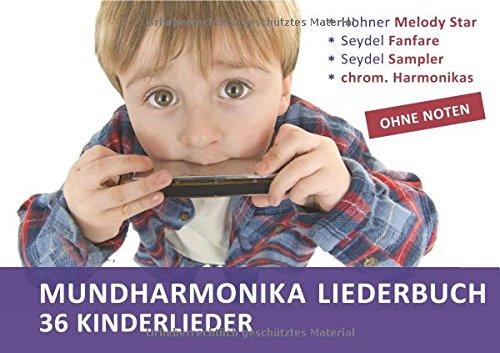 """Diatonic Songbooks / Mundharmonika Liederbuch """"Kinderlieder"""" für Hohner Melody Star, Seydel Sampler, Seydel Fanfare und chrom. Mundharmonikas: Ohne ... Begleitakkorde inkl. Griffbilder für Gitarre"""