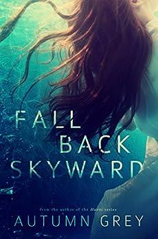 Fall Back Skyward (Fall Back Series #1) (English Edition) di [Grey, Autumn]