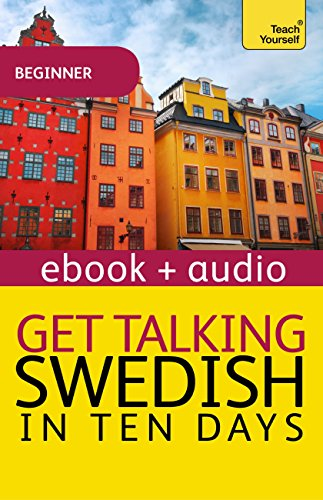 Get Talking Swedish in Ten Days: Enhanced Edition (Teach Yourself Audio eBooks) (English Edition)