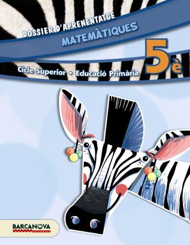Matemàtiques 5è cs dossier d ' aprenentatge (ed 2014) (cicle superior) - (materials educatius - cicle su