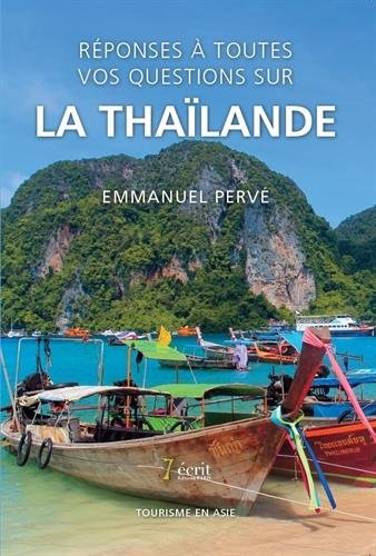 Réponses à toutes vos questions sur la Thaïlande par Emmanuel Pervé