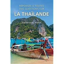 Réponses à toutes vos questions sur la Thaïlande