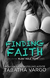 Finding Faith (The Blow Hole Boys) by Tabatha Vargo (2013-10-26)
