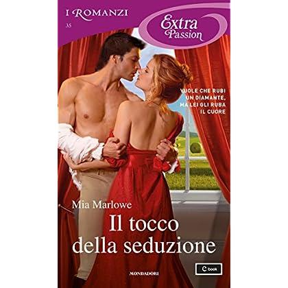Il Tocco Della Seduzione (I Romanzi Extra Passion)