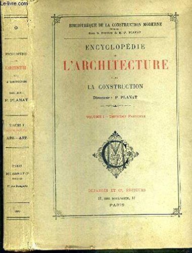 ENCYCLOPEDIE DE L'ARCHITECTURE ET DE LA CONSTRUCTION VOL 1 - 2ème FASCICULE ARC. - ART./ BIBLIOTHEQUE DE LA CONSTRUCTION MODERNE.