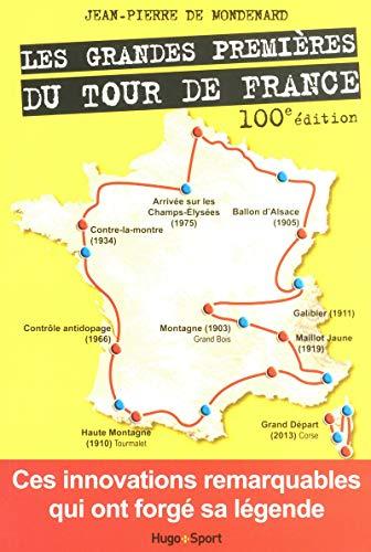 LES GRANDES PREMIERES DU TOUR DE FRANCE par Jean-pierre de Mondenard