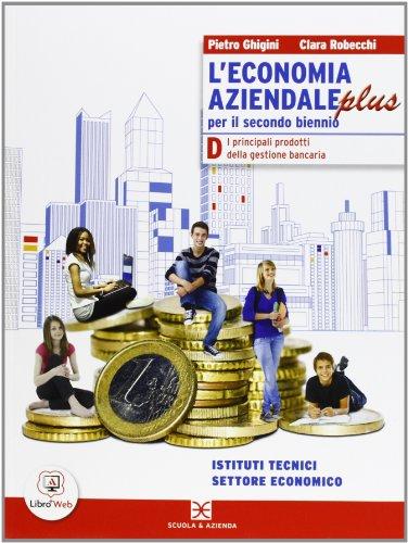 L'economia aziendale plus Edizione riforma - Tomo D - I principali prodotti della gestione bancaria