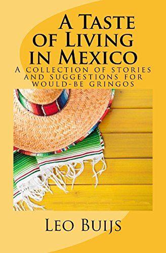 Book cover image for A Taste of Living in Mexico: A Collection of Stories and Suggestions for would-be gringos