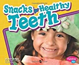 Snacks for Healthy Teeth (Pebble Plus: Healthy Teeth)