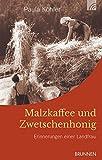 Malzkaffee und Zwetschenhonig: Erinnerungen einer Landfrau