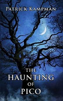 The Haunting of Pico (Pico, Texas Book 1) (English Edition) von [Kampman, Patrick ]