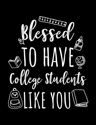 Blessed To Have College Students Like You: College Teacher Appreciation Journal Notebook por Dartan Creations