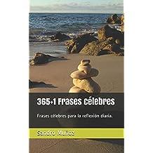 365+1 Frases célebres: Frases célebres para la reflexión diaria.