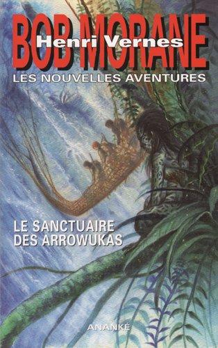 Bob Morane - Le sanctuaire des Arrowukas