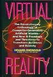 Virtual Reality by Howard Rheingold (1991-07-30)