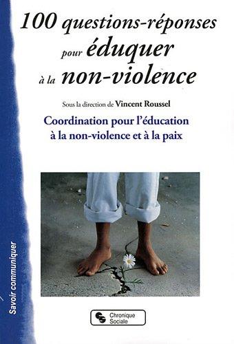 100 questions-rponses pour duquer  la non-violence : Coordination pour l'ducation  la non-violence et  la paix