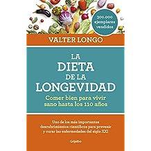 La dieta de la longevidad : comer bien para vivir sano hasta los 110 años (VIVIR MEJOR, Band 108308)