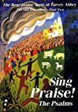 Sing Praise!: Old Testament Pt. 2: Psalms the Old Testament Pt. 2