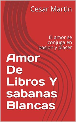 Sabanas blancas the best amazon price in savemoney amor de libros y sabanas blancas el verbo amar se conjuga pasion y placer fandeluxe Gallery
