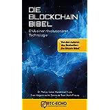 Die Blockchain Bibel: DNA einer revolutionären Technologie