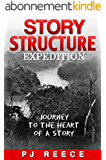 Story Structure Expedition: Journey to the Heart of a Story (English Edition)