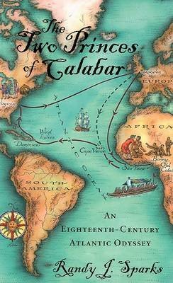 [( The Two Princes of Calabar: An Eighteenth-Century Atlantic Odyssey )] [by: Randy J. Sparks] [Oct-2008]