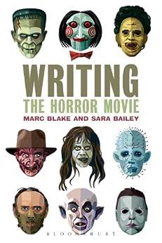 Writing the Horror Movie de [Blake, Marc, Bailey, Sara]