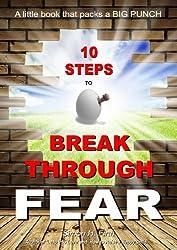 10 Steps to Break Through Fear (English Edition)