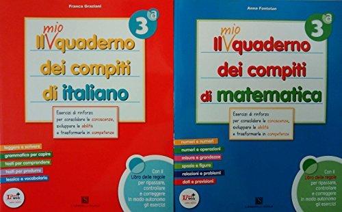 Il mio quaderno dei compiti di italiano 3 + Il mio quaderno dei compiti di matematica 3